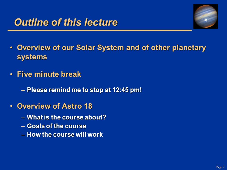 Page 2 Outline of this lecture Overview of our Solar System and of other planetary systemsOverview of our Solar System and of other planetary systems
