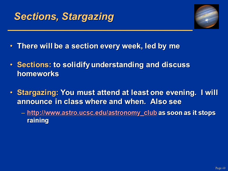 Page 49 Sections, Stargazing There will be a section every week, led by meThere will be a section every week, led by me Sections: to solidify understa