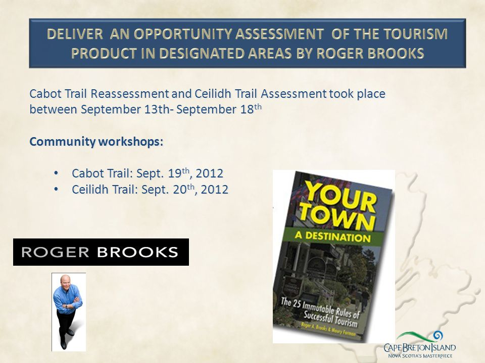 Cabot Trail Reassessment and Ceilidh Trail Assessment took place between September 13th- September 18 th Community workshops: Cabot Trail: Sept. 19 th