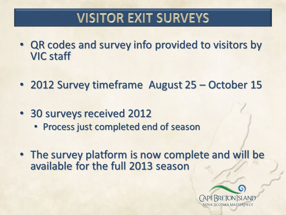 QR codes and survey info provided to visitors by VIC staff QR codes and survey info provided to visitors by VIC staff 2012 Survey timeframe August 25