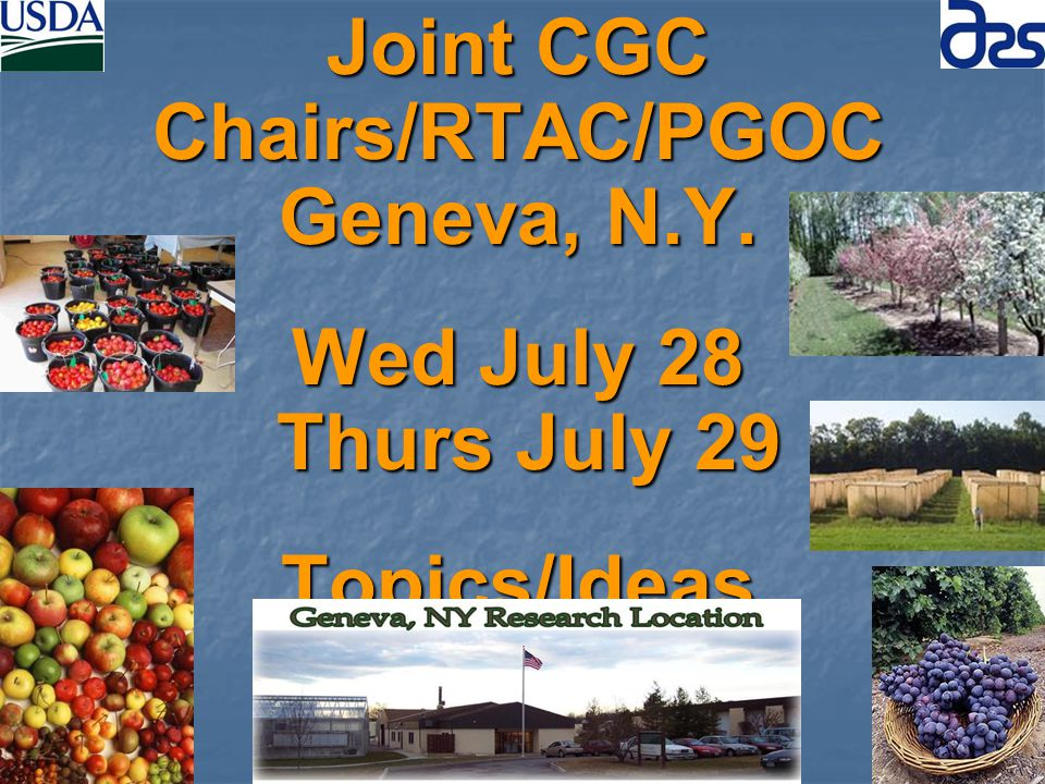 Joint CGC Chairs/RTAC/PGOC Geneva, N.Y. Wed July 28 Thurs July 29 Topics/Ideas