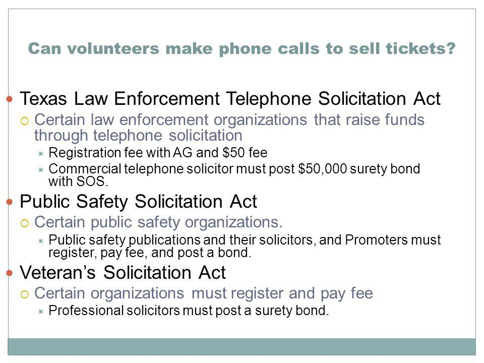 Can volunteers make phone calls to sell tickets.