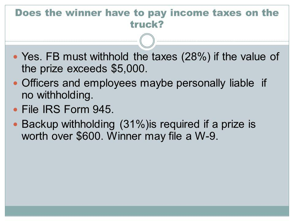 Does the winner have to pay income taxes on the truck.