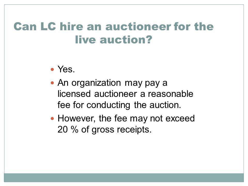 Can LC hire an auctioneer for the live auction. Yes.