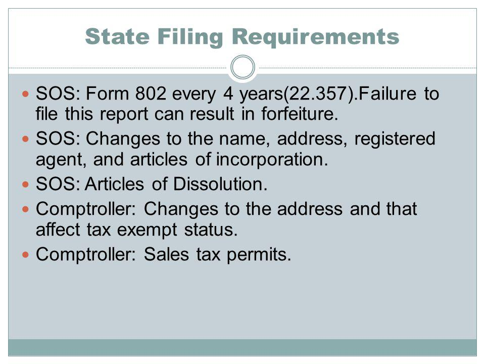 State Filing Requirements SOS: Form 802 every 4 years(22.357).Failure to file this report can result in forfeiture.