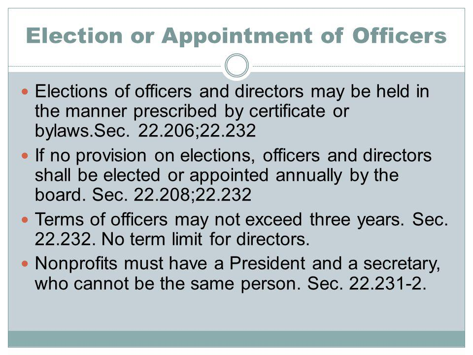 Election or Appointment of Officers Elections of officers and directors may be held in the manner prescribed by certificate or bylaws.Sec.