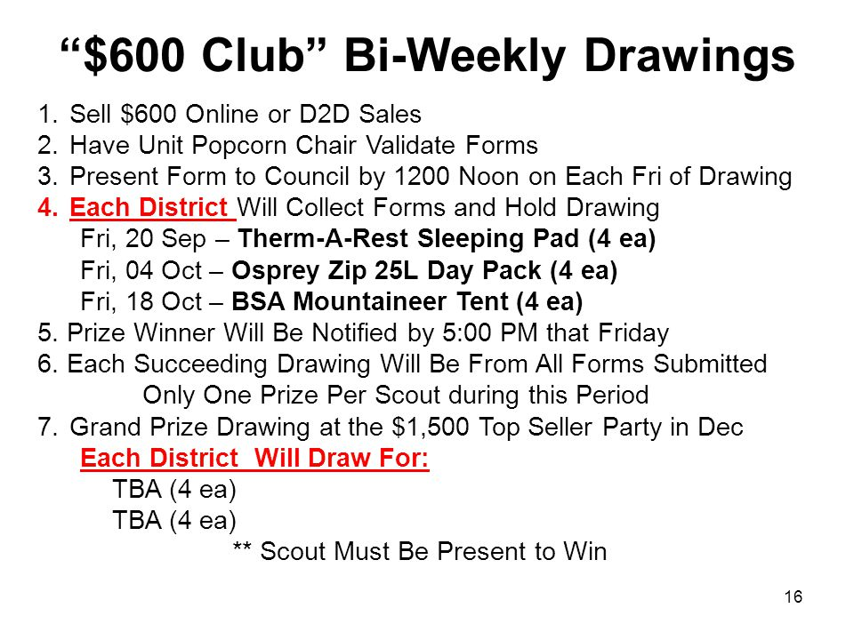 $600 Club $600 Club Program Simple - Encourages Scouts to sell $600 (generally a filled up 25 line form) ZX Cross-Bow Prize Immediate award at the Council Office.