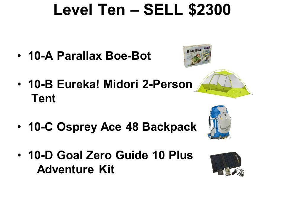 Level Nine – SELL $1800 9-A Whisperlite Hiker Stove 9-B Ollo Bug Robot Kit 9-C BSA Mountaineer Tent 9-D CamelBak Blowfish 2L Hydration Daypack