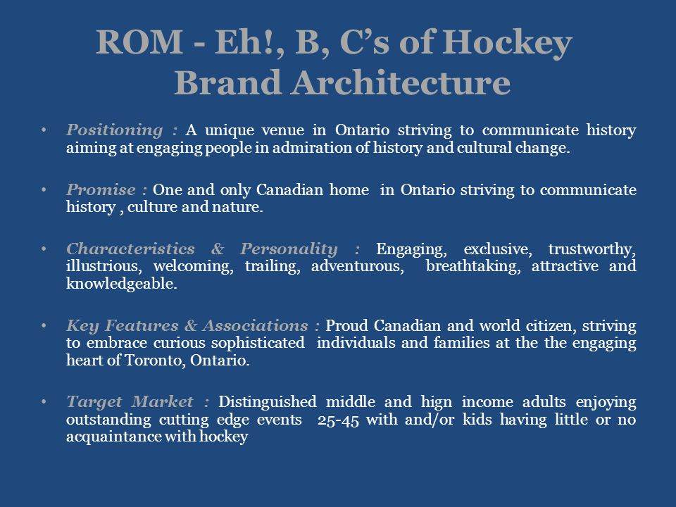 ROM - Eh!, B, Cs of Hockey Brand Architecture Positioning : A unique venue in Ontario striving to communicate history aiming at engaging people in adm