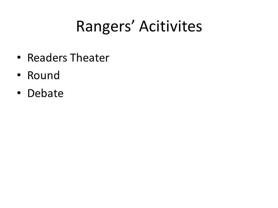 Rangers Acitivites Readers Theater Round Debate