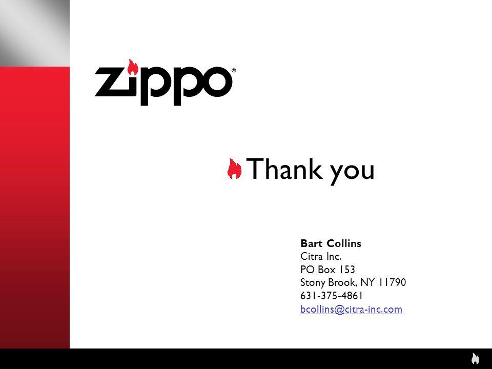 Thank you Bart Collins Citra Inc. PO Box 153 Stony Brook, NY 11790 631-375-4861 bcollins@citra-inc.com