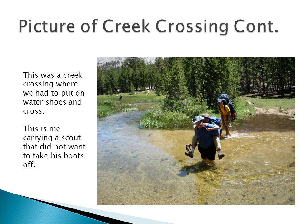 This was a creek crossing where we had to put on water shoes and cross.