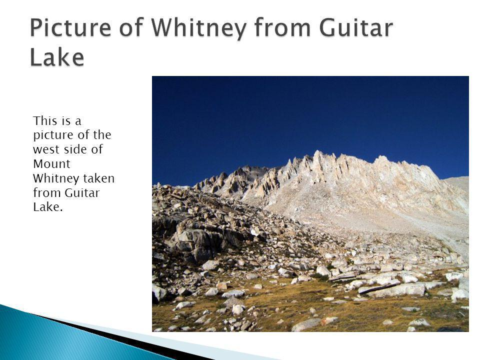 This is a picture of the west side of Mount Whitney taken from Guitar Lake.