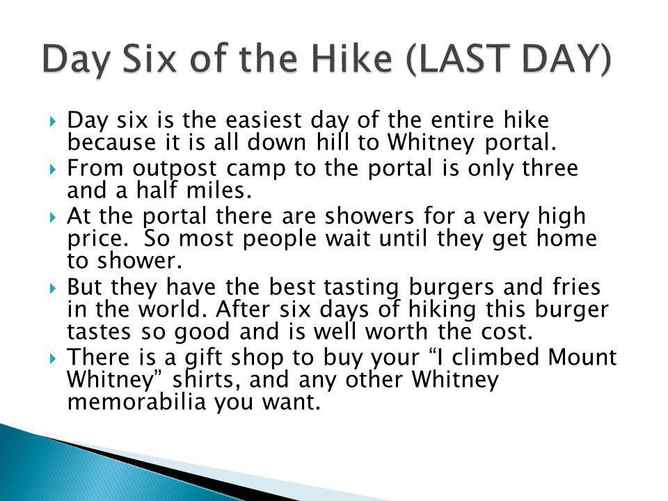 Day six is the easiest day of the entire hike because it is all down hill to Whitney portal.