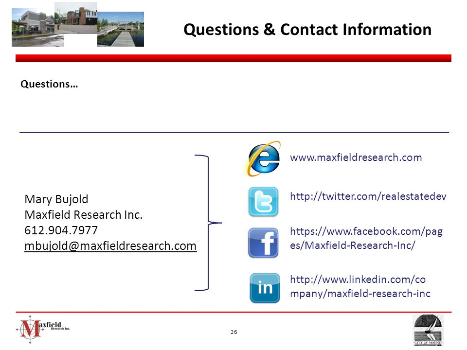 26 Questions & Contact Information Questions… Mary Bujold Maxfield Research Inc. 612.904.7977 mbujold@maxfieldresearch.com http://twitter.com/realesta