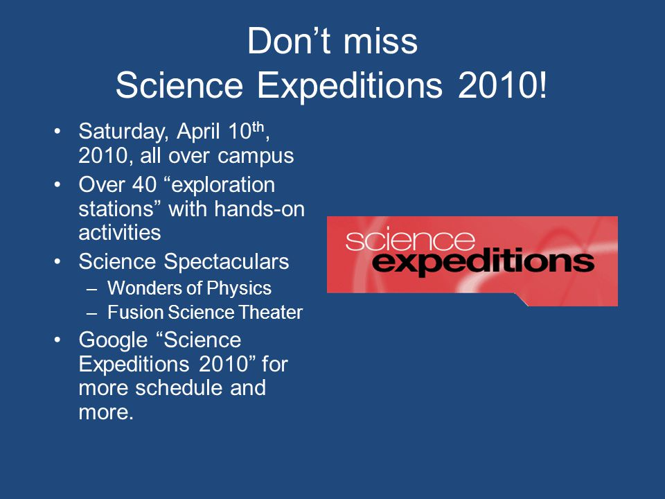 Dont miss Science Expeditions 2010.