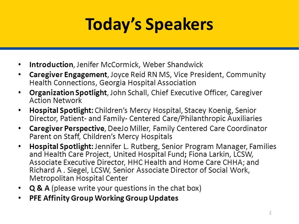 Introduction, Jenifer McCormick, Weber Shandwick Caregiver Engagement, Joyce Reid RN MS, Vice President, Community Health Connections, Georgia Hospita