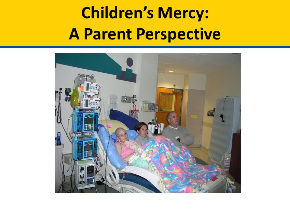Childrens Mercy: A Parent Perspective