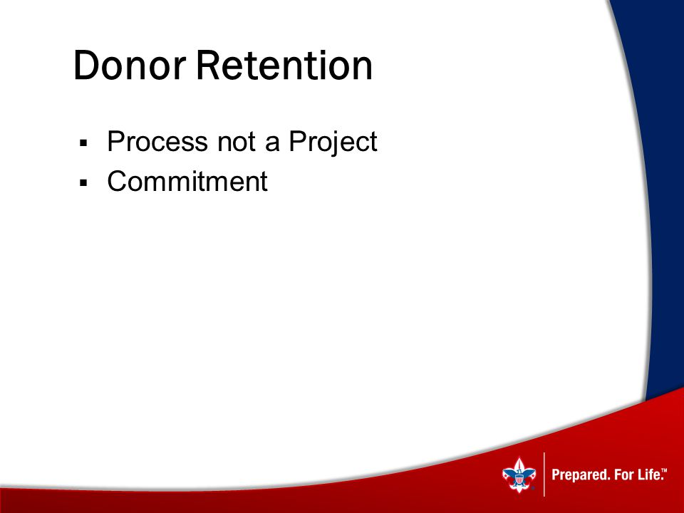 Donor Retention Process not a Project Commitment