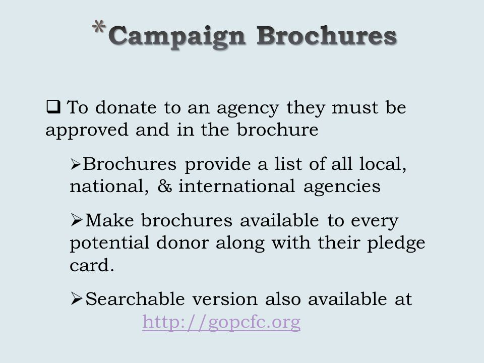 To donate to an agency they must be approved and in the brochure Brochures provide a list of all local, national, & international agencies Make brochu