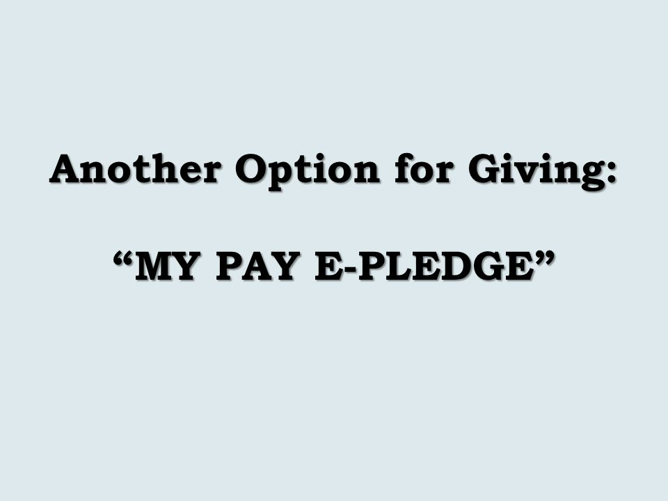 Another Option for Giving: MY PAY E-PLEDGE