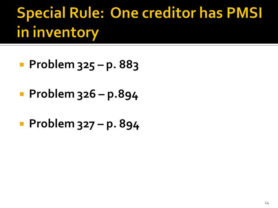 Problem 325 – p. 883 Problem 326 – p.894 Problem 327 – p. 894 14