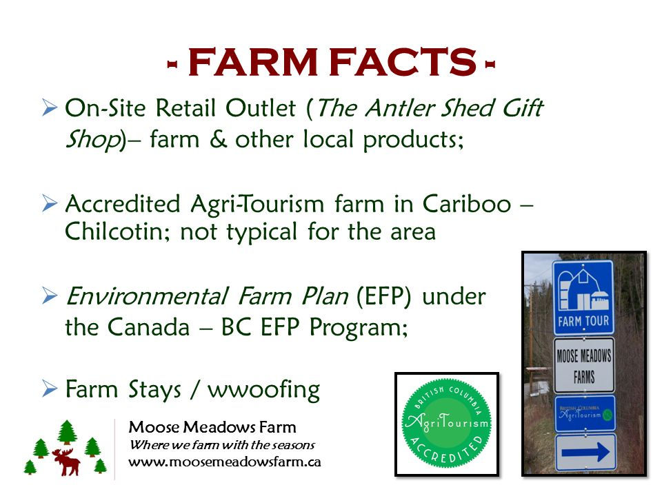 - FARM FACTS - On-Site Retail Outlet (The Antler Shed Gift Shop)– farm & other local products; Accredited Agri-Tourism farm in Cariboo – Chilcotin; no
