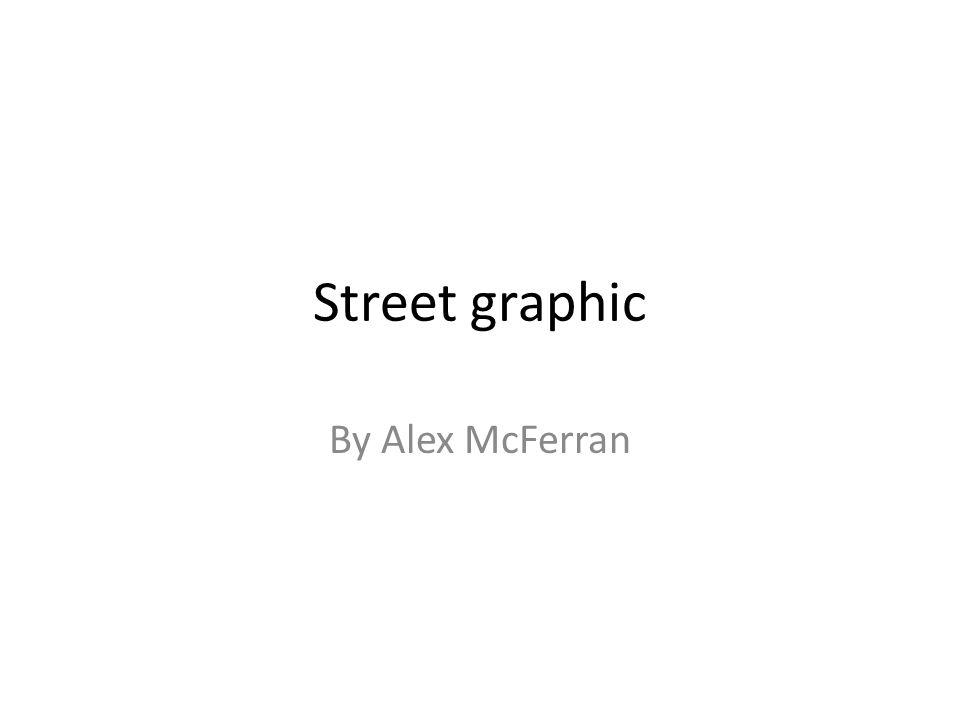 Street graphic By Alex McFerran
