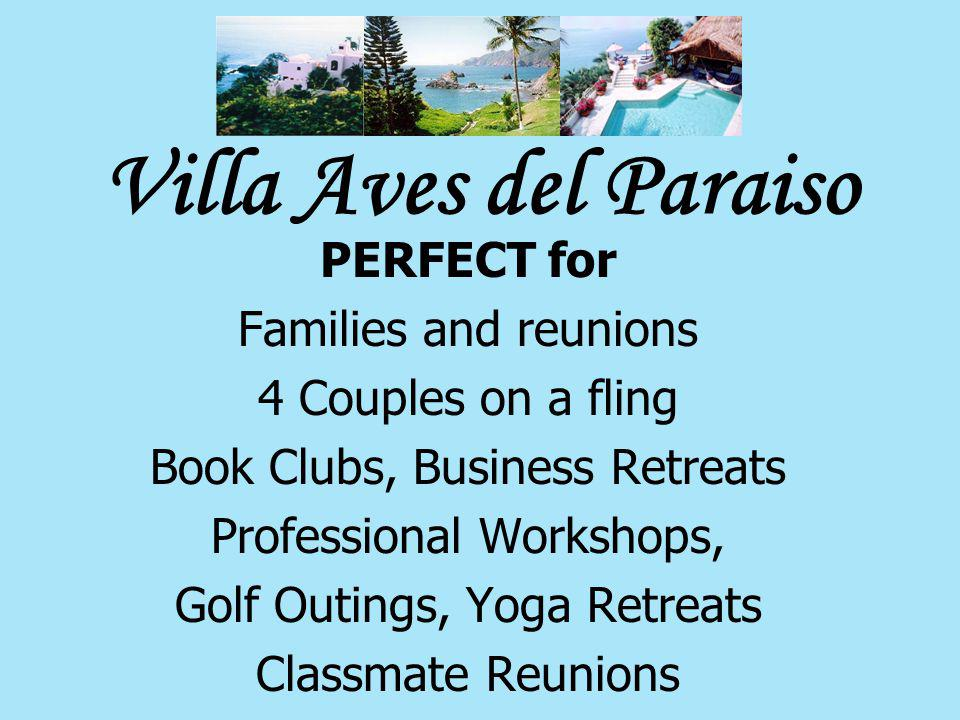 Villa Aves del Paraiso PERFECT for Families and reunions 4 Couples on a fling Book Clubs, Business Retreats Professional Workshops, Golf Outings, Yoga