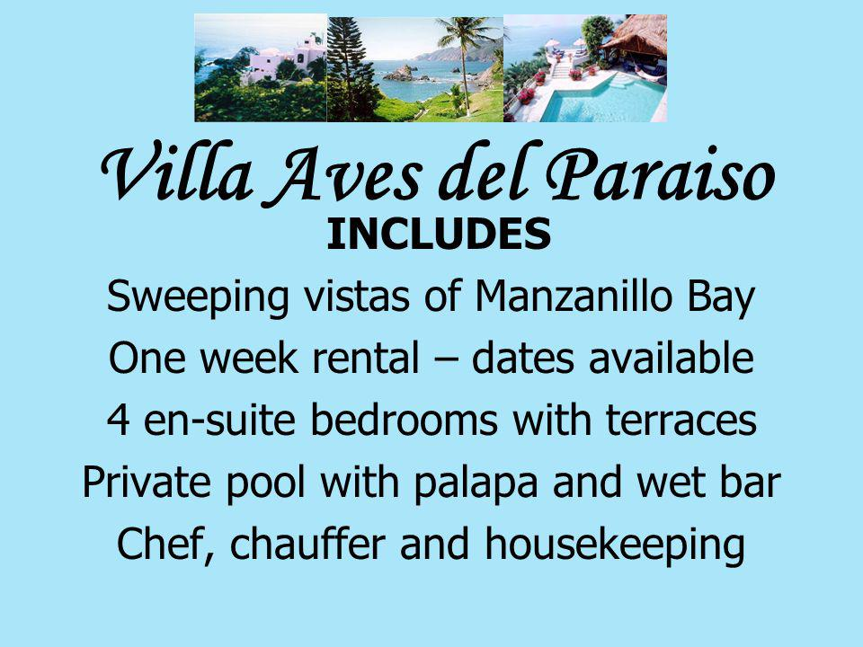 Villa Aves del Paraiso INCLUDES Sweeping vistas of Manzanillo Bay One week rental – dates available 4 en-suite bedrooms with terraces Private pool wit