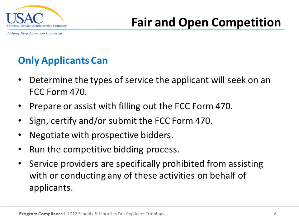 Program Compliance I 2012 Schools & Libraries Fall Applicant Trainings 6 Determine the types of service the applicant will seek on an FCC Form 470.