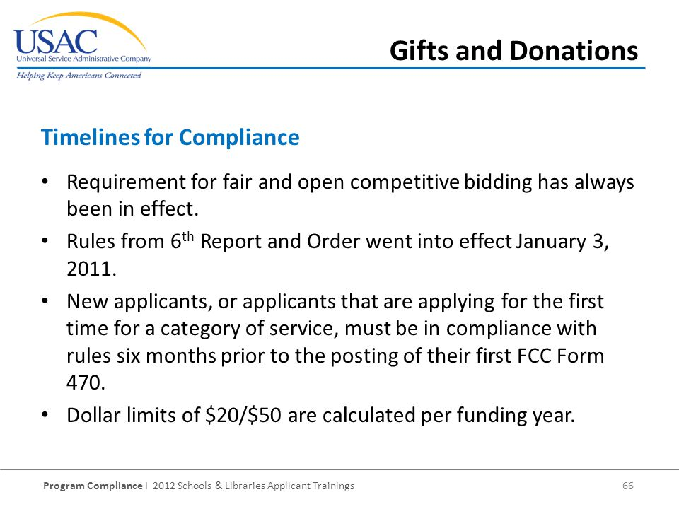Program Compliance I 2012 Schools & Libraries Applicant Trainings 66 Requirement for fair and open competitive bidding has always been in effect.