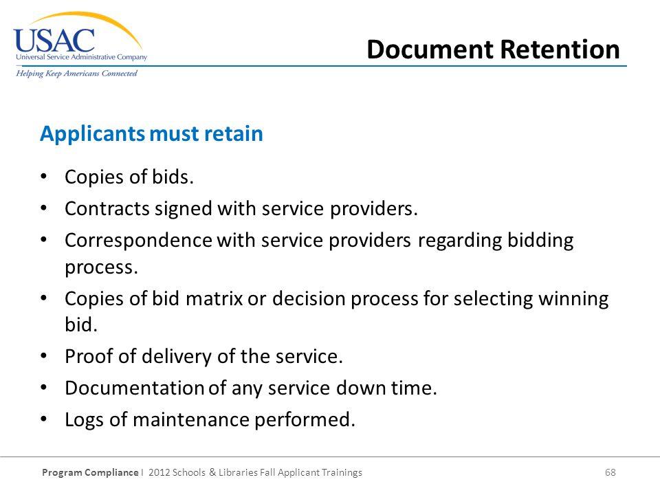 Program Compliance I 2012 Schools & Libraries Fall Applicant Trainings 68 Copies of bids.