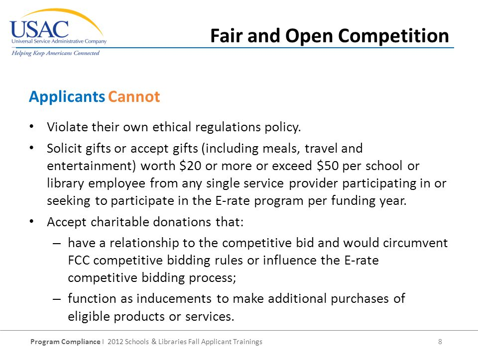 Program Compliance I 2012 Schools & Libraries Fall Applicant Trainings 8 Violate their own ethical regulations policy.