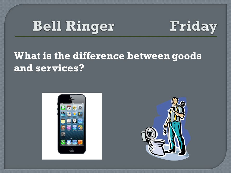 What is the difference between goods and services?