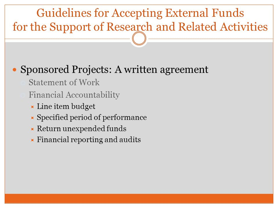 Guidelines for Accepting External Funds for the Support of Research and Related Activities Sponsored Projects: A written agreement Statement of Work F