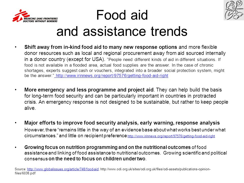 Food aid and assistance trends Shift away from in-kind food aid to many new response options and more flexible donor resources such as local and regio