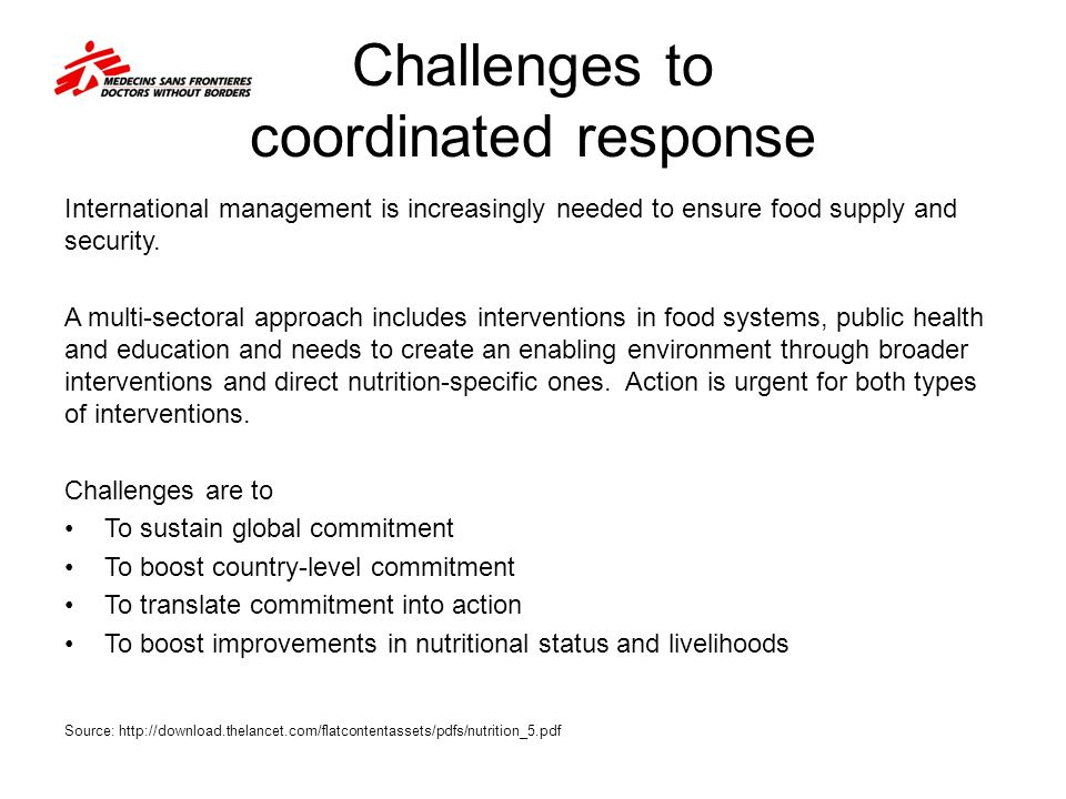 Challenges to coordinated response International management is increasingly needed to ensure food supply and security. A multi-sectoral approach inclu