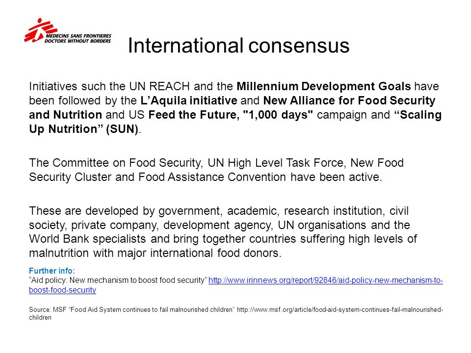 International consensus Initiatives such the UN REACH and the Millennium Development Goals have been followed by the LAquila initiative and New Allian