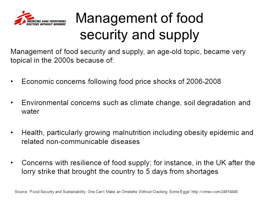 Management of food security and supply Management of food security and supply, an age-old topic, became very topical in the 2000s because of: Economic