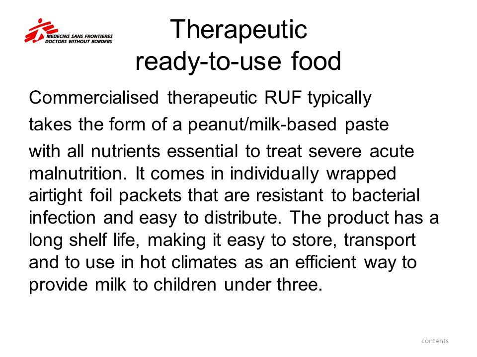 Therapeutic ready-to-use food Commercialised therapeutic RUF typically takes the form of a peanut/milk-based paste with all nutrients essential to tre