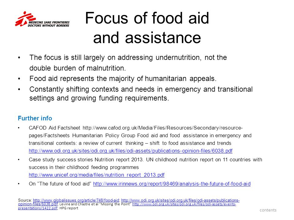 Focus of food aid and assistance The focus is still largely on addressing undernutrition, not the double burden of malnutrition. Food aid represents t