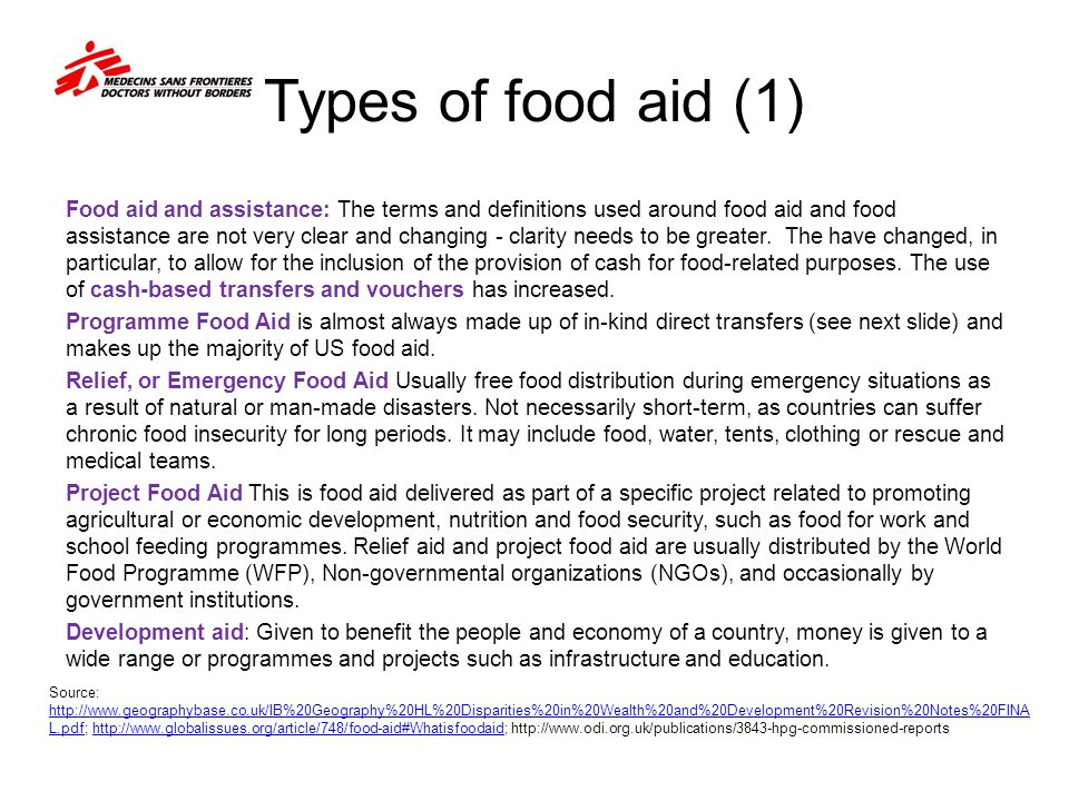 Types of food aid (1) Food aid and assistance: The terms and definitions used around food aid and food assistance are not very clear and changing - clarity needs to be greater.