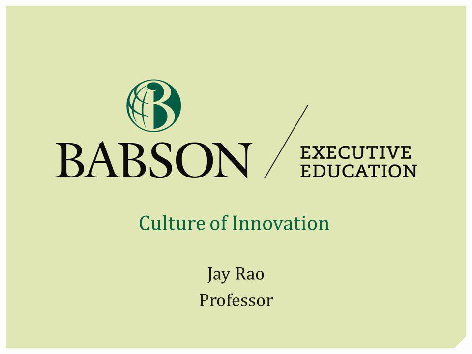 Culture of Innovation Jay Rao Professor