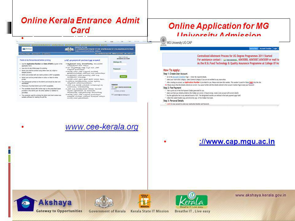 . Online Kerala Entrance Admit Card Engaged with Commissioner for Entrance Examinations to provide Admit Cards to the Students appearing for Medical,