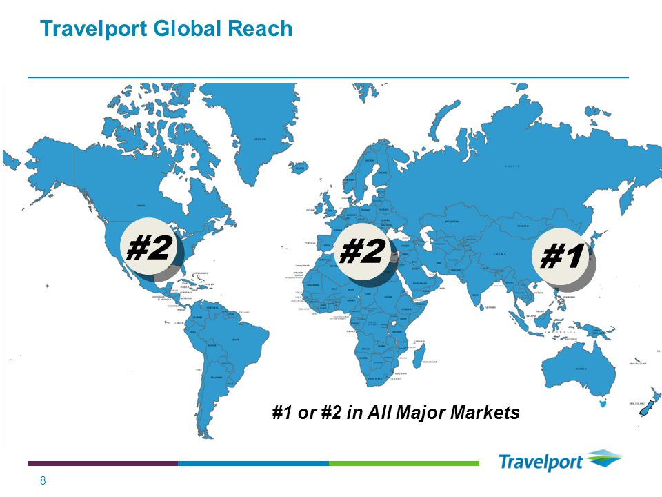 Travelport Global Reach 8 #1 or #2 in All Major Markets #2 #1