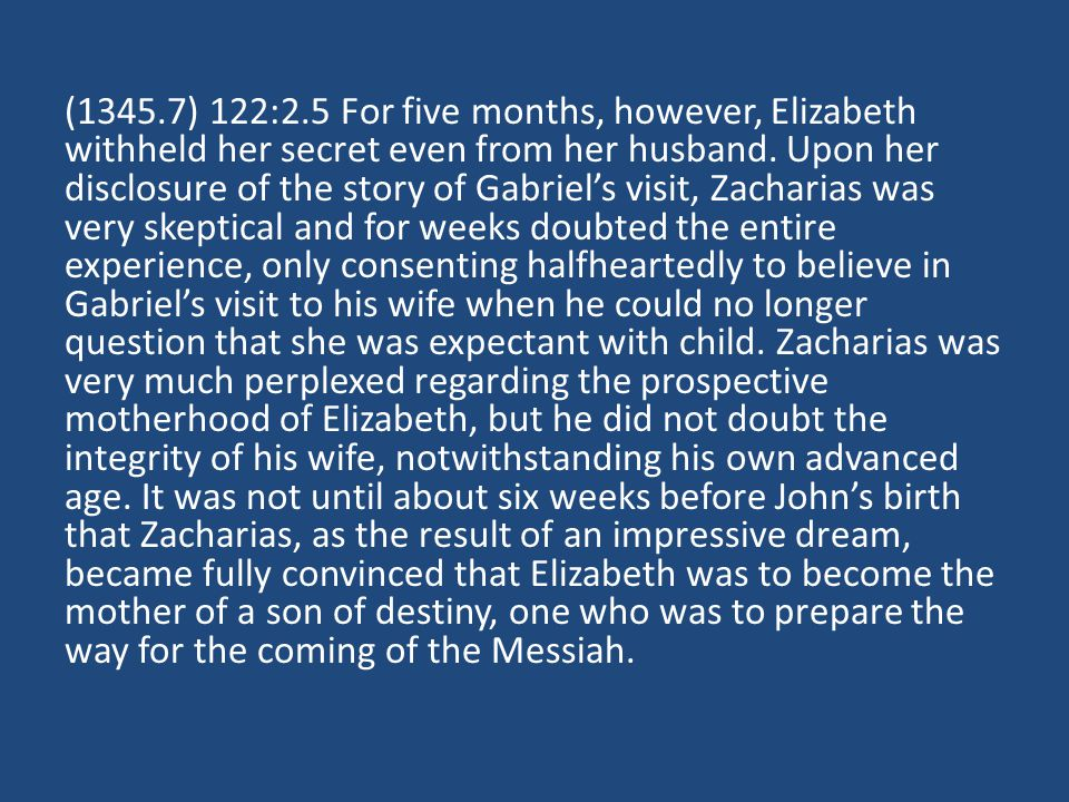 (1345.7) 122:2.5 For five months, however, Elizabeth withheld her secret even from her husband.