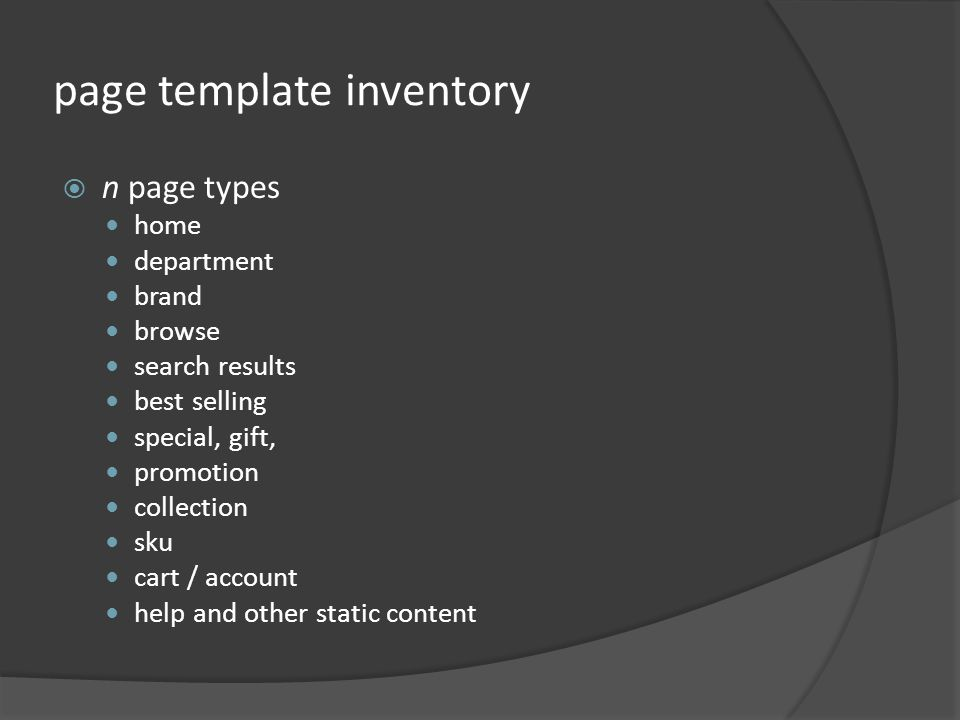 page template inventory n page types home department brand browse search results best selling special, gift, promotion collection sku cart / account h