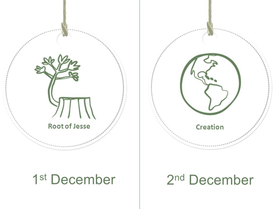 1 st December 2 nd December Root of Jesse Creation
