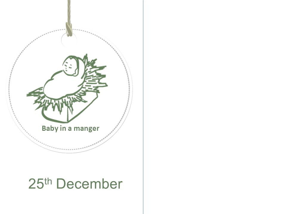 25 th December Baby in a manger
